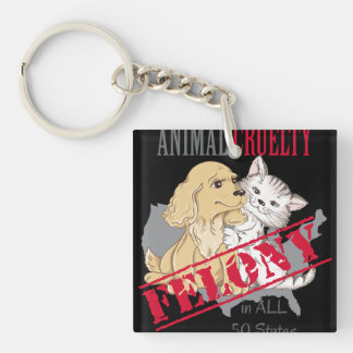 Animal Cruelty is a Felony Keychain