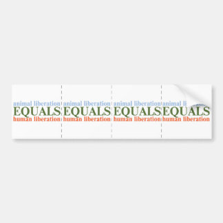 Animal Liberation Equals Human Liberation Bumper Sticker