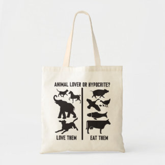 Animal Lover or Hypocrite? Tote Bag