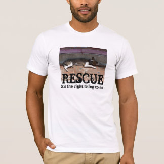 ANIMAL RESCUE: IT'S THE RIGHT THING TO DO T-Shirt