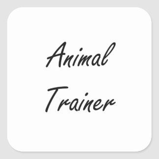 Animal Trainer Artistic Job Design Square Sticker