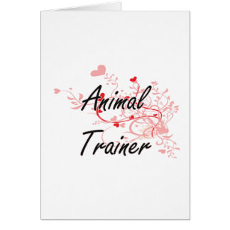 Animal Trainer Artistic Job Design with Hearts Greeting Card