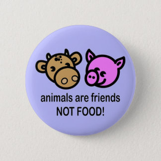 Animals are friends not food! button