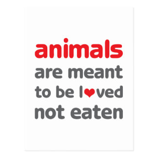 Animals are Meant to be Loved, Not Eaten Postcard