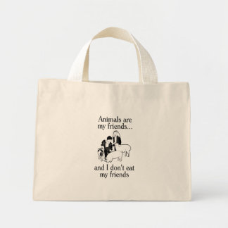 Animals are my friends and I don t eat my friends Tote Bag
