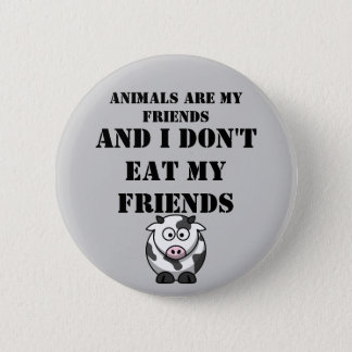 Animals Are my friends Pinback Button