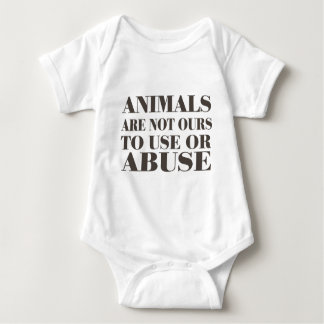 Animals Are Not Ours To Use Or Abuse Baby Bodysuit