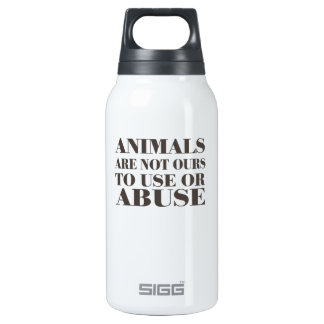 Animals Are Not Ours To Use Or Abuse Insulated Water Bottle