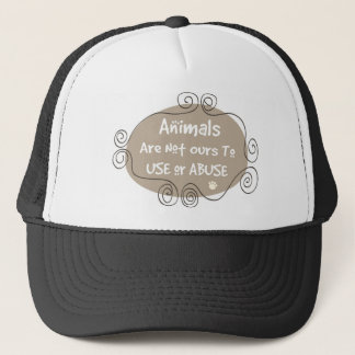 Animals Are Not Ours To Use Or Abuse Trucker Hat