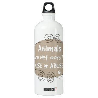 Animals Are Not Ours To Use Or Abuse Water Bottle