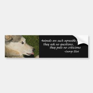 Animals are such agreeable friends,... bumper sti car bumper sticker