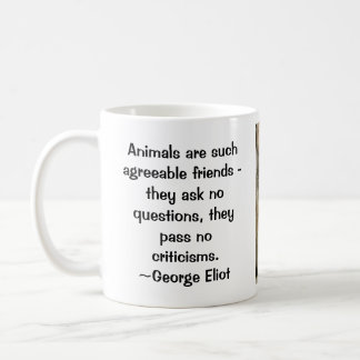 Animals are such agreeable friends - mug