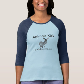 Animals Kick A** T Shirts