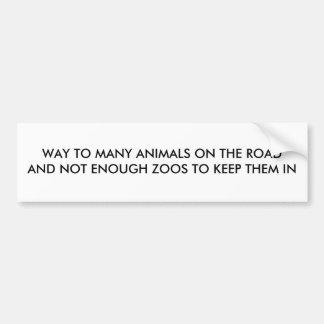 ANIMALS ON ROAD/ZOO HUMOR BUMPER STICKER CAR BUMPER STICKER