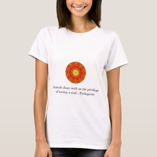 Animals share with us the privilege of having..... T-Shirt