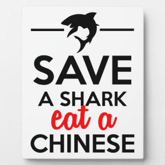 Animals Soups - Save a shark eat a Chinese Photo Plaques