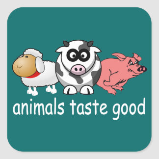 Animals Taste Good - Changeable Background Color Square Sticker
