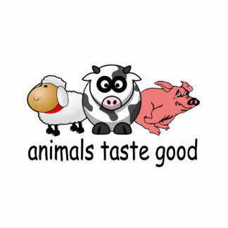 Animals Taste Good - Funny Meat Eaters Design Cutout
