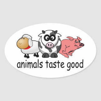 Animals Taste Good - Funny Meat Eaters Design Oval Sticker