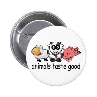 Animals Taste Good - Funny Meat Eaters Design Pinback Button