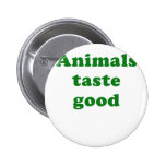 Animals Taste Good Pin