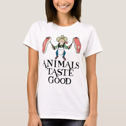 Animals Taste Good T-Shirt