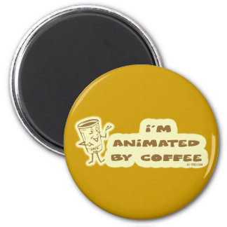 ANIMATED BY COFFEE 2 INCH ROUND MAGNET