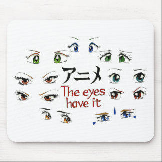 Anime: The Eyes Have It Mouse Pad