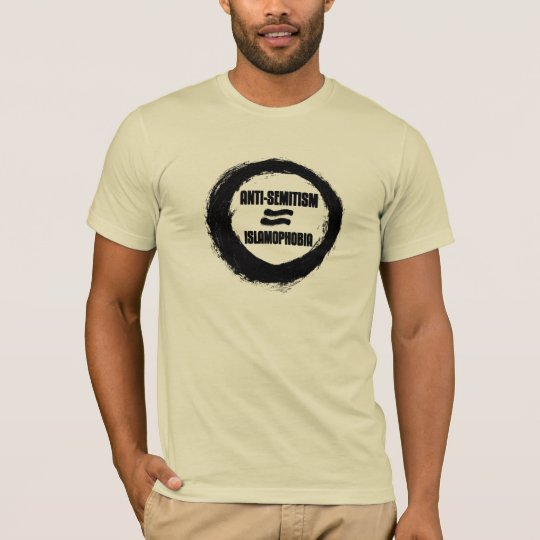 ANIT-SEMITISM = ISLAMOPHOBIA T-Shirt
