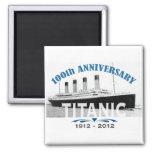 Aniversario de hundimiento titánico de 100 años imanes