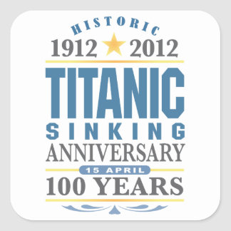 Aniversario de hundimiento titánico de 100 años pegatina cuadrada