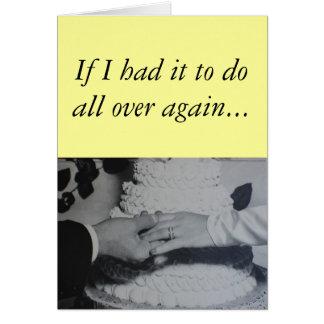 Aniversario - si lo tenía a hacer de nuevo… tarjeta de felicitación