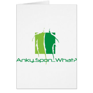 Anky..Spon...What? Greeting Card