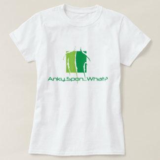 Anky..Spon...What? T Shirt