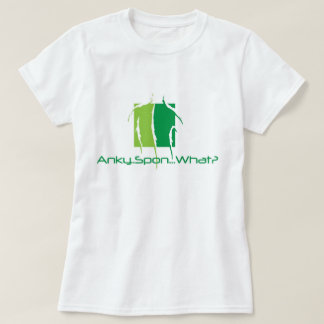 Anky..Spon...What? Tee Shirt