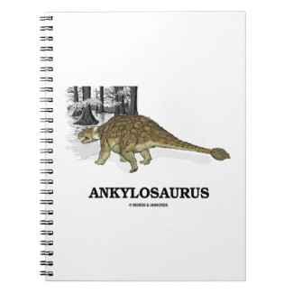Ankylosaurus (Fused Lizard Dinosaur) Note Book