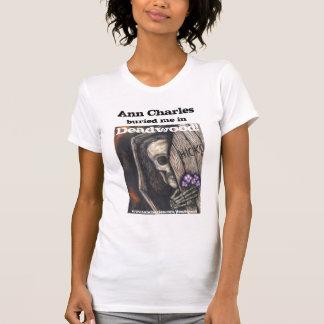 Ann Charles Buried in Deadwood T-shirt
