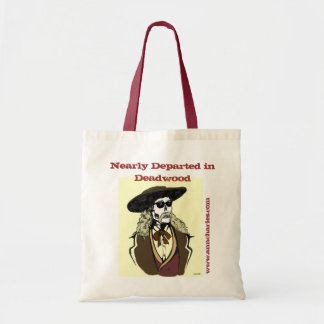 Ann Charles' Nearly Departed in Deadwood Budget Tote Bag