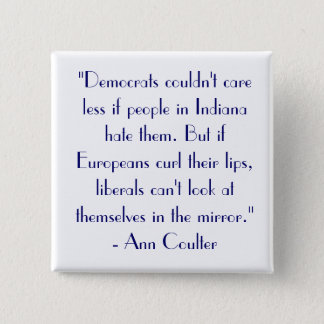 """Ann Coulter Quote """"Democrats couldn't care..."""" Pinback Button"""