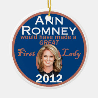 Ann Romney First Lady Ceramic Ornament