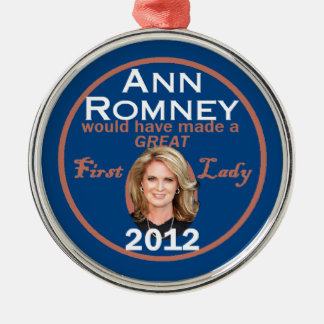 Ann Romney First Lady Metal Ornament