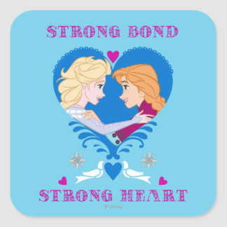 Anna and Elsa | Strong Bond, Strong Heart Square Sticker