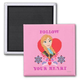 Anna - Follow Your Heart Refrigerator Magnet