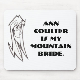 AnnCoulter is mymountain bride. Mouse Pad