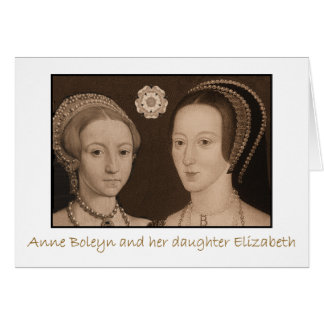Anne Boleyn and her daughter Elizabeth Card