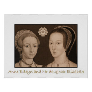 Anne Boleyn and her daughter Elizabeth Poster