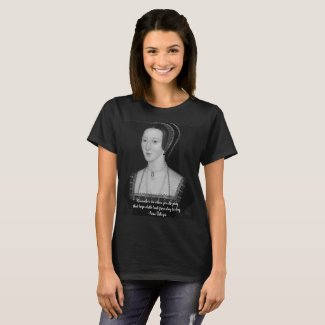 Anne Boleyn Quote Tee