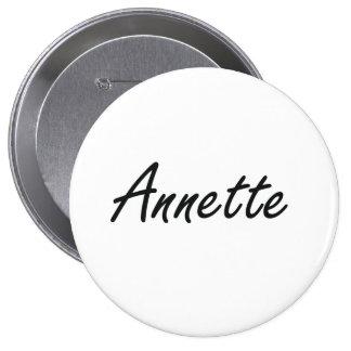 Annette artistic Name Design 4 Inch Round Button