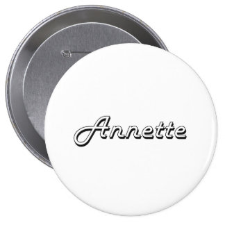 Annette Classic Retro Name Design 4 Inch Round Button