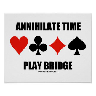 Annihilate Time Play Bridge (Four Card Suits) Poster